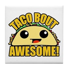 Taco Bout Awesome Tile Coaster