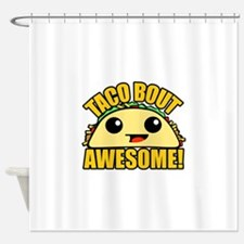 Taco Bout Awesome Shower Curtain