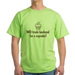 Will Trade Husband for a Cupcake Green T-Shirt