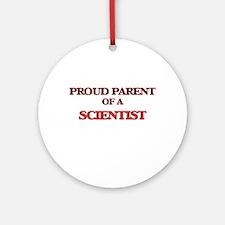 Proud Parent of a Scientist Round Ornament