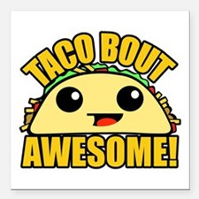 "Taco Bout Awesome Square Car Magnet 3"" x 3"""