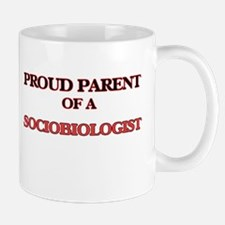 Proud Parent of a Sociobiologist Mugs