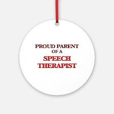 Proud Parent of a Speech Therapist Round Ornament