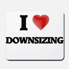 I love Downsizing Mousepad
