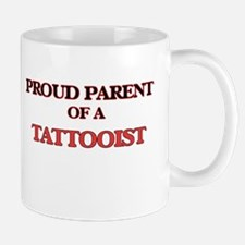 Proud Parent of a Tattooist Mugs