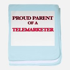 Proud Parent of a Telemarketer baby blanket