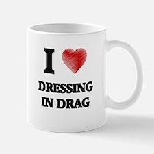 I love Dressing in Drag Mugs