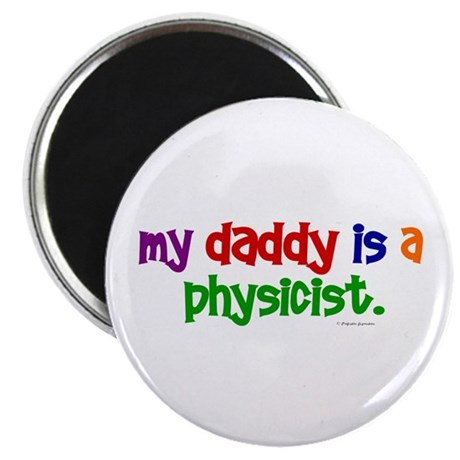 """My Daddy Is A Physicist (PRIMARY) 2.25"""" Magnet (10"""