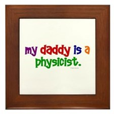 My Daddy Is A Physicist (PRIMARY) Framed Tile