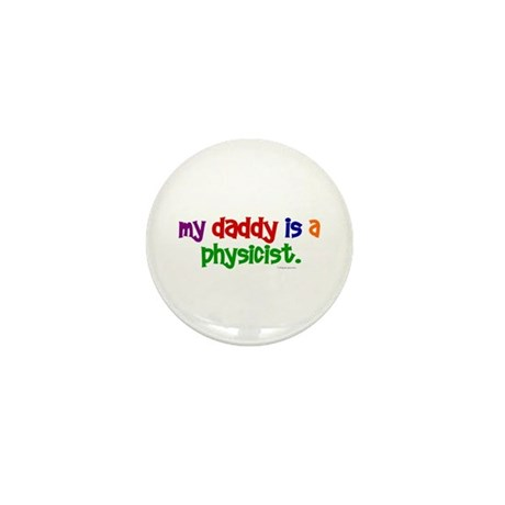 My Daddy Is A Physicist (PRIMARY) Mini Button