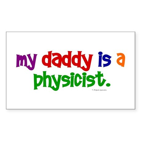 My Daddy Is A Physicist (PRIMARY) Sticker (Rectang