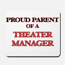 Proud Parent of a Theater Manager Mousepad