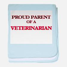 Proud Parent of a Veterinarian baby blanket