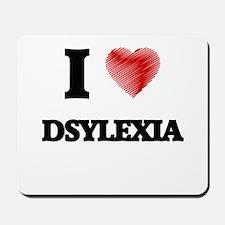 I love Dsylexia Mousepad