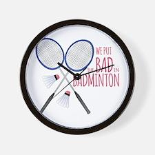 Bad In Badminton Wall Clock