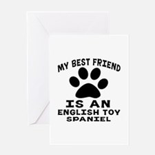 English Toy Spaniel Is My Best Frien Greeting Card