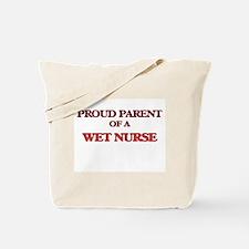 Proud Parent of a Wet Nurse Tote Bag
