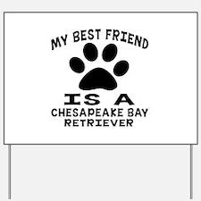 Chesapeake Bay Retriever Is My Best Frie Yard Sign