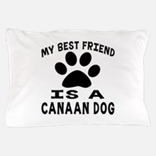 Canaan Dog Is My Best Friend Pillow Case
