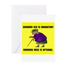 GROWING OLD Greeting Card