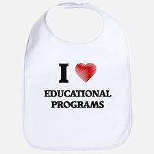 I love EDUCATIONAL PROGRAMS Bib