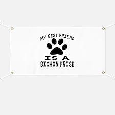 Bichon Frise Is My Best Friend Banner