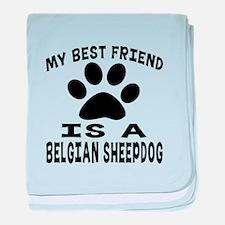 Belgian Sheepdog Is My Best Friend baby blanket