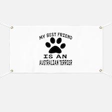Australian Terrier Is My Best Friend Banner