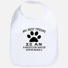 American Water Spaniel Is My Best Friend Bib