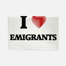 I love EMIGRANTS Magnets