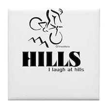 HILLS I laugh at hills Tile Coaster