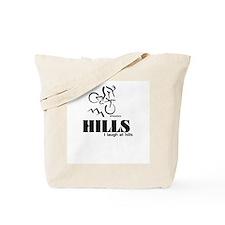 HILLS I laugh at hills Tote Bag