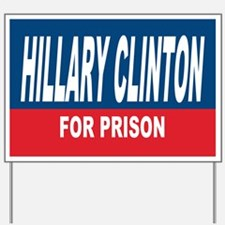 Hillary Clinton for Prison 2016 Yard Sign