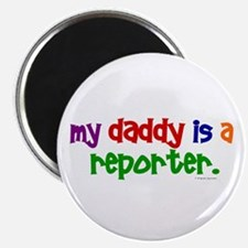 """My Daddy Is A Reporter (PRIMARY) 2.25"""" Magnet (100"""