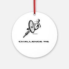 CHALLENGE ME Ornament (Round)