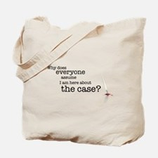 Why does everyone assume... Tote Bag