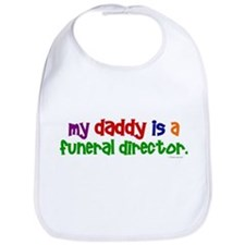 My Daddy Is A Funeral Director (PRIMARY) Bib