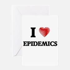 I love EPIDEMICS Greeting Cards
