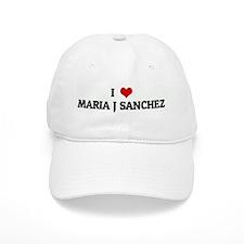 I Love MARIA J SANCHEZ Baseball Cap