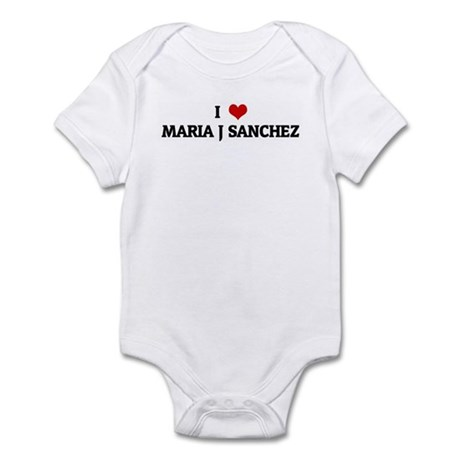 I Love MARIA J SANCHEZ Infant Bodysuit