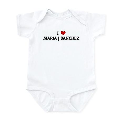 I Love MARIA J SANCHEZ Infant Bodysuit