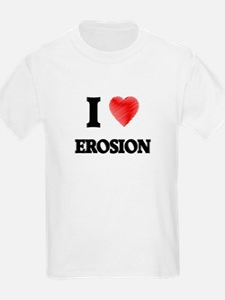 I love EROSION T-Shirt