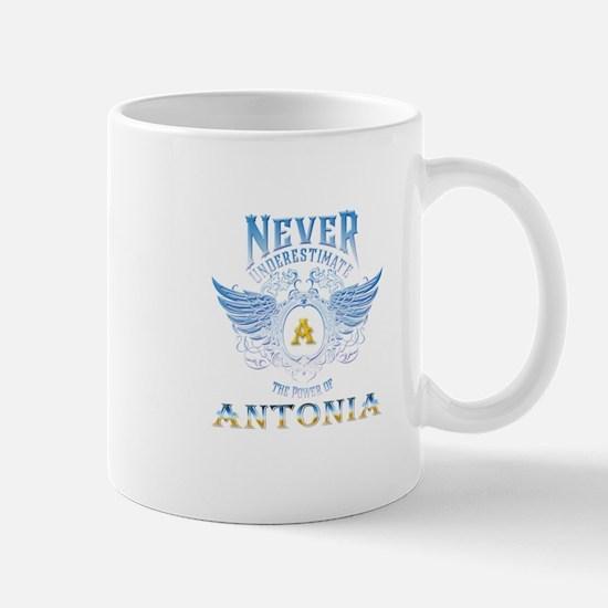 Never underestimate the power of antonia Mugs