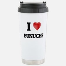I love EUNUCHS Stainless Steel Travel Mug