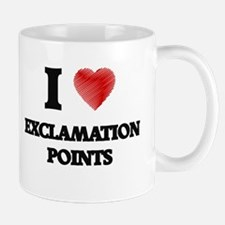 I love EXCLAMATION POINTS Mugs