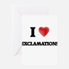 I love EXCLAMATIONS Greeting Cards