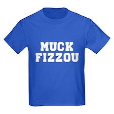 Muck Fizzou! T
