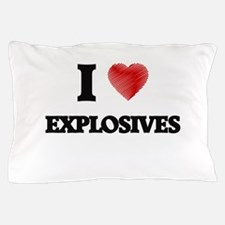 I love EXPLOSIVES Pillow Case