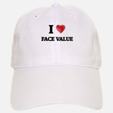 I love Face Value Baseball Baseball Cap