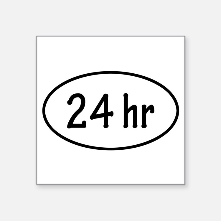 "Cute 24 hours Square Sticker 3"" x 3"""